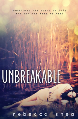 Unbreakable by Rebecca Shea