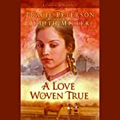 A Love Woven True | Tracie Peterson, Judith Miller