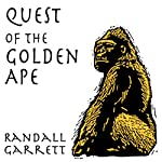 Quest of the Golden Ape | Randall Garrett,Stephen Marlowe