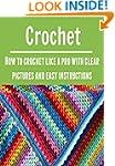 Crochet:  How to Crochet Like a Pro w...