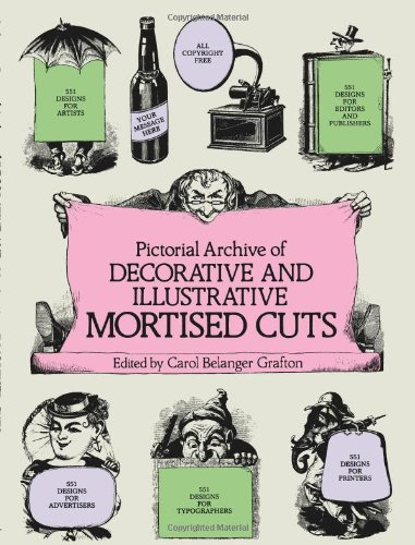 Pictorial Archive of Decorative and Illustrative Mortised Cuts: 551 Designs for Advertising and Other Uses (Dover Pictorial Archive)
