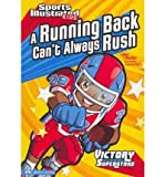 A Running Back Cant Always Rush (Sports Illustrated Kids Victory School Superstars)