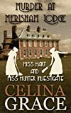 Murder at Merisham Lodge (Miss Hart and Miss Hunter Investigate: Book 1) by Celina Grace