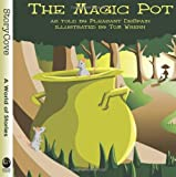 The Magic Pot: Story Cove (Welcome to Story Cove)