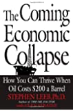 The Coming Economic Collapse: : How You Can Thrive When Oil Costs $200 A Barrel