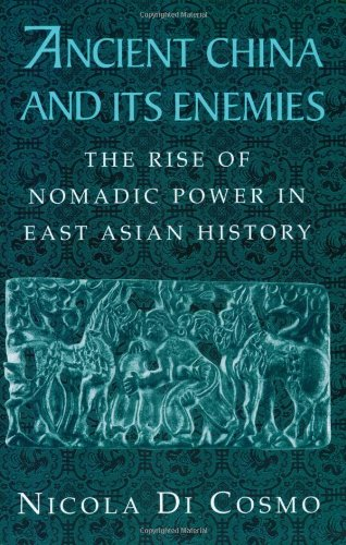 Ancient China and its Enemies: The Rise of Nomadic Power...