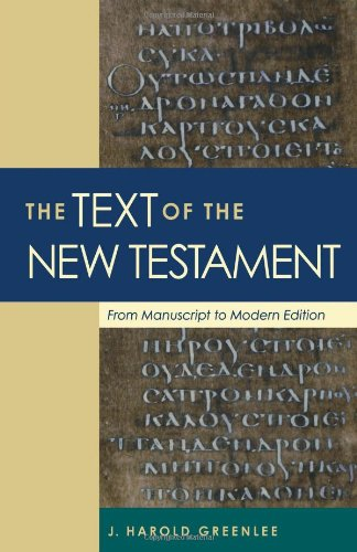 Text of the New Testament, The: From Manuscript to Modern Edition: J. Harold Greenlee: 9780801046452: Amazon.com: Books