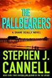 The Pallbearers (Shane Scully Novels) (0312557299) by Cannell, Stephen J.