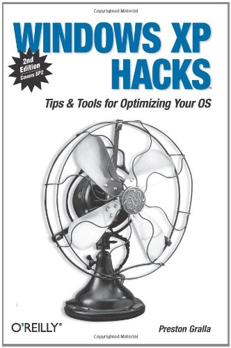 Windows XP Hacks: Tips & Tools for Customizing and Optimizing Your OS