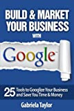 GOOGLE BEST PRACTICES:  How to Build and Market Yo...