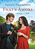 Thats Amore (Weddings by Bella Book #4): A Novel