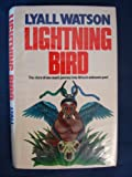 Lightning Bird: One Man's Journey Into Africa (0340279990) by Lyall Watson