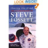 Chasing the Wind: The Autobiography of Steve Fossett