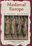 Medieval Europe: A Short History (0070296375) by Hollister, C. Warren