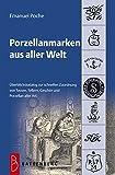 Image de Porzellanmarken aus aller Welt: Übersichtskatalog zur schnellen Zuordnung von Tassen, Tellern, Gesc