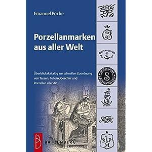 Porzellanmarken aus aller Welt: Übersichtskatalog zur schnellen Zuordnung von Tassen, Tellern, Gesc