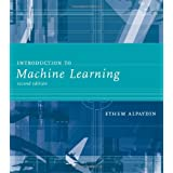 Introduction to Machine Learning (Adaptive Computation and Machine Learning) (Adaptive Computation and Machine Learning Series)by Ethem Alpaydin