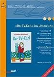»Der TV-Karl« im Unterricht: Lehrerhandreichung zum Kinderroman von Christine Nöstlinger (Klassenstufe 4-6, mit Kopiervorlagen) (Beltz Praxis / Lesen - Verstehen - Lernen)
