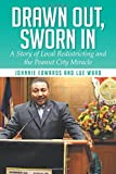 img - for Drawn Out, Sworn in: A Story of Local Redistricting and the Peanut City Miracle book / textbook / text book