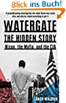 Watergate: the hidden history: Nixon,...