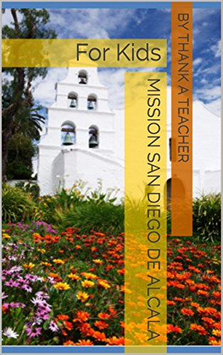 Mission San Diego de Alcala: For Kids (California Missions Book 2) (San Diego With Kids compare prices)