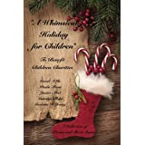 A Whimsical Holiday for Children: To Benefit Children's Charities ~ Carol Wills