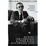 An Ethic for Christians and Other Aliens in a Strange Land, William Stringfellow