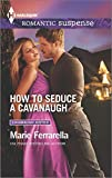 img - for How to Seduce a Cavanaugh (Cavanaugh Justice) book / textbook / text book
