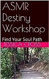 ASMR Destiny Workshop: Find Your Soul Path