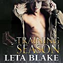Training Season Audiobook by Leta Blake Narrated by Michael Ferraiuolo