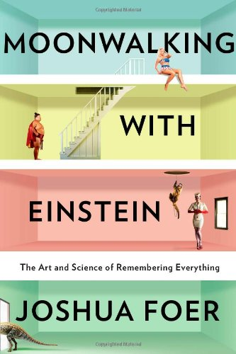 Moonwalking With Einstein: The Art and Science of...