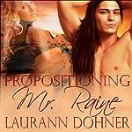 Propositioning Mr. Raine | Laurann Dohner