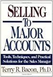 img - for Selling to Major Accounts: Tools, Techniques, and Practical Solutions for the Sales Manager book / textbook / text book