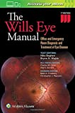 img - for The Wills Eye Manual: Office and Emergency Room Diagnosis and Treatment of Eye Disease book / textbook / text book