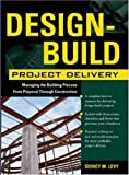 Design-build project delivery:managing the building process from proposal through construction