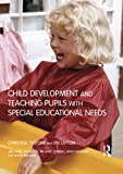 Child Development and Teaching Pupils with Special Educational Needs (0415275784) by Anderson, Anne