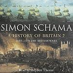 A History of Britain: Volume 2 | Simon Schama