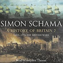 A History of Britain: Volume 2 (       UNABRIDGED) by Simon Schama Narrated by Stephen Thorne