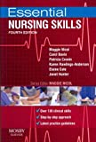 Essential Nursing Skills: Clinical Skills for Caring Essential Nursing Skills