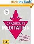 Crashkurs Meditation: Anleitung f�r U...