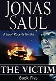 The Victim (A Sarah Roberts Thriller, Book 5)