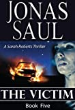 The Victim (A Sarah Roberts Thriller Book 5)