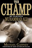 img - for The Champ: My Year with Muhammad Ali book / textbook / text book