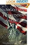 Forgotten Forbidden America: Rise of...