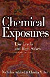 Nicholas A. Ashford Chemical Exposures: Low Levels and High Stakes