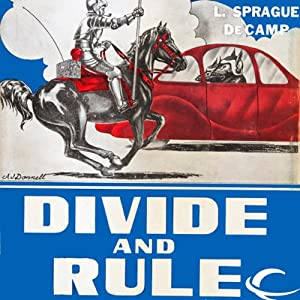 Divide and Rule | [L. Sprague de Camp]