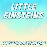 Little Einsteins (Original Little Rocket Theme)