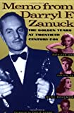 img - for Memo from Darryl F. Zanuck: The Golden Years at Twentieth Century Fox book / textbook / text book