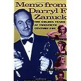 Memo from Darryl F. Zanuck: The Golden Years at Twentieth Century Fox ~ Darryl Francis Zanuck