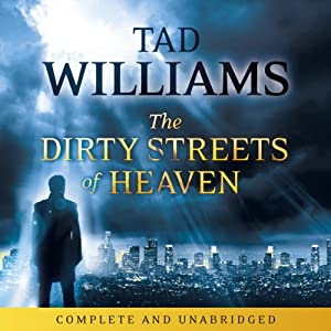 The Dirty Streets of Heaven: A Bobby Dollar Novel, Book 1 | [Tad Williams]